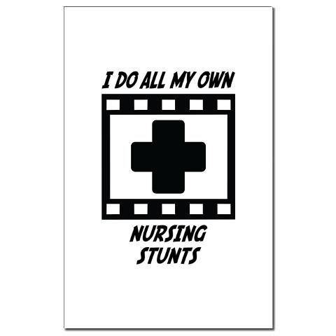 Nursing Stunts Mini Poster Print by Stunts - CafePress