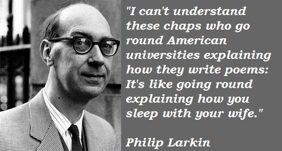 Philip Larkin Quotes Philip Larkin Larkin Writing Quotes