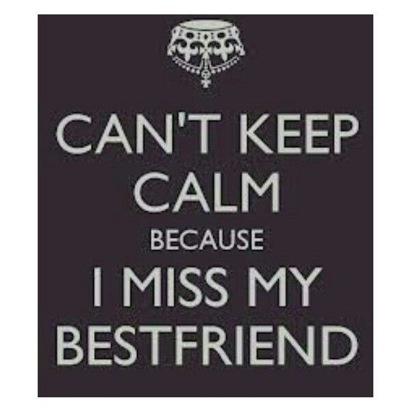 Tumblr Found On Polyvore Friends Quotes Miss My Best Friend Best Friend Quotes
