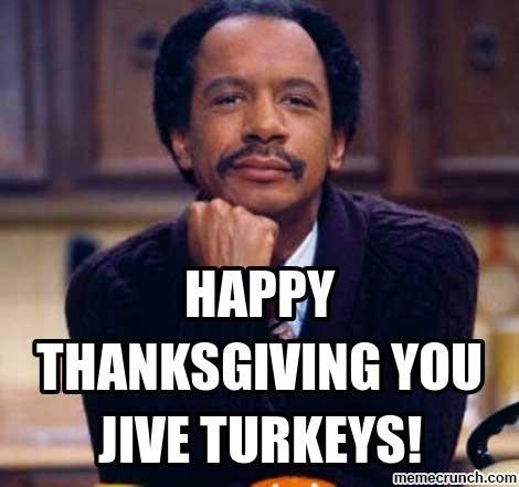happy thanksgiving jive turkeys   Happy Thanksgiving you ...