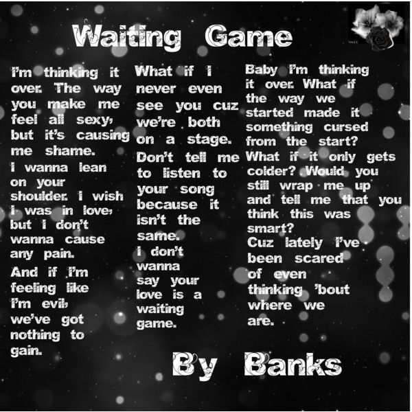 Waiting Game - Banks Loooooove the music to this song and Banks is ...