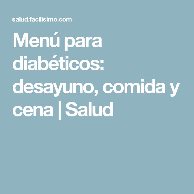 menu para prediabeticos desayuno comida y cena