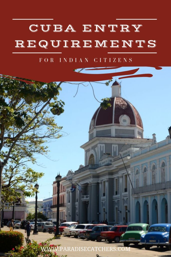 Cuba entry requirements for Indian citizens First hand