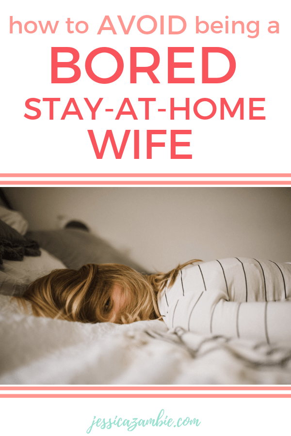 How to Avoid Being a BORED Stay-at-Home Wife! #stayathome