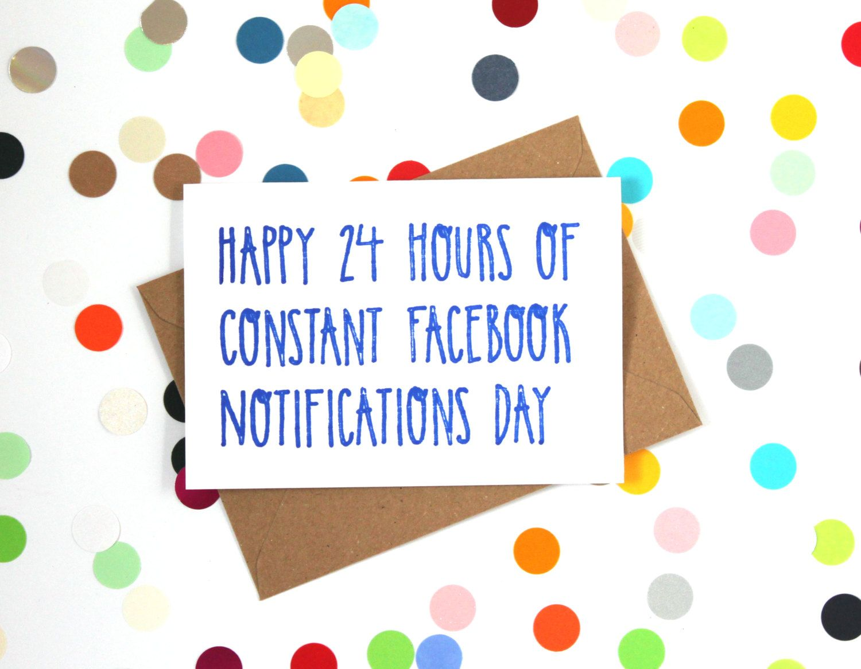 Funny Facebook Birthday Card Happy 24 Hours of Constant Facebook