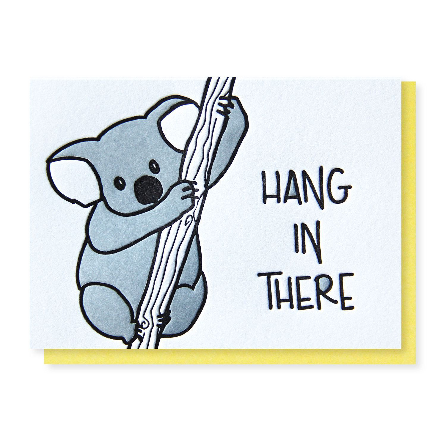 Cute And Sweet Koala Hang In There Encouragement Sympathy Letterpress Card Kiss And Punch In 2021 Letterpress Cards Punny Cards Sorry Cards