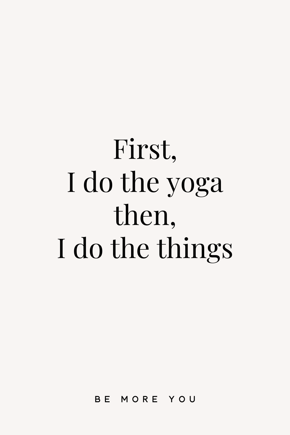 First I do the yoga | Be More You Online | Brandstrategist ...