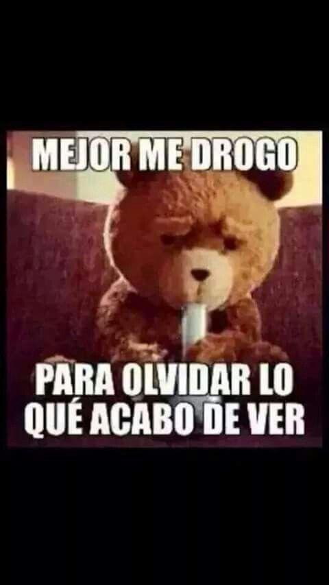 Teddy Ted Drogas Imagenes De Memes Divertidos Imagenes Divertidas Chistes Para Amigos