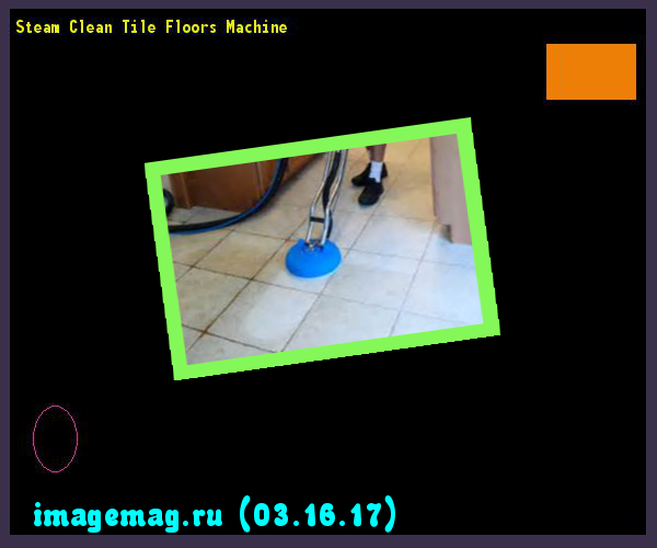 Steam Clean Tile Floors Machine 102611 - The Best Image Search