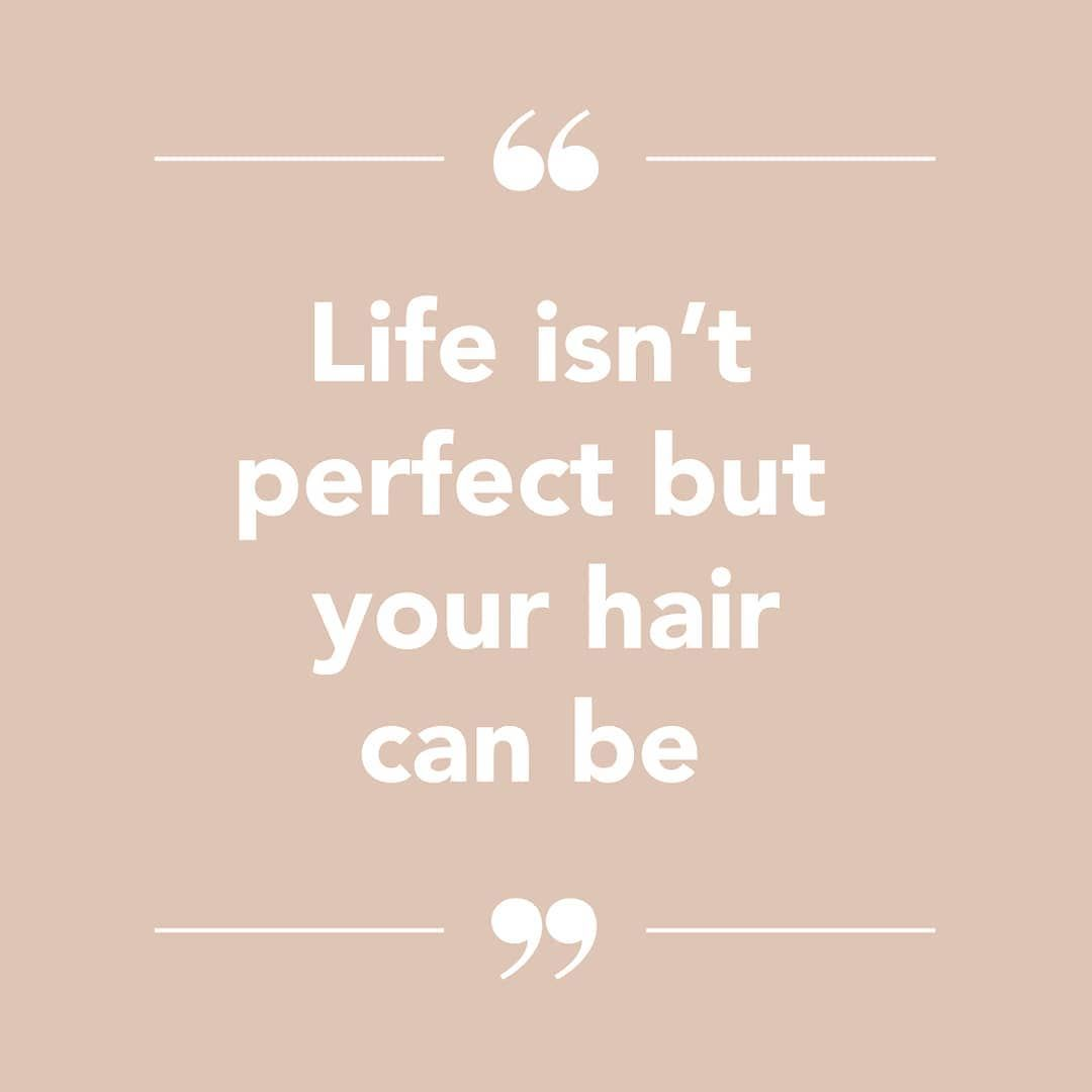 hair quote: life isn't perfect but your hair can be | hair