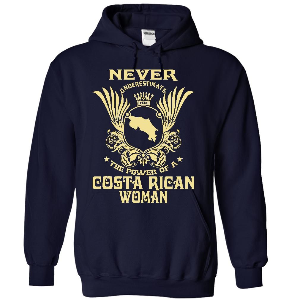 Never Underestimate the power of a Costa Rican woman - Limited Edition