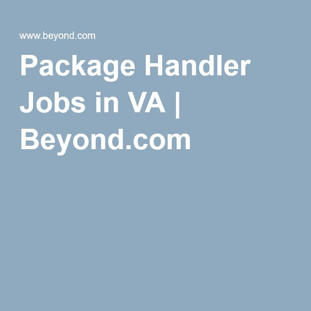 Package Handler Jobs in VA Beyond Look Whou0027s Hiring - package handler job description