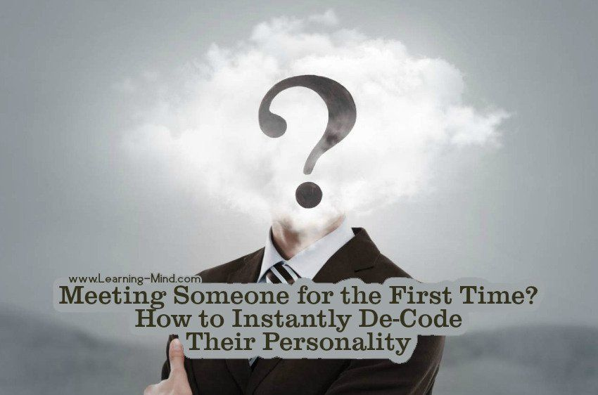 Meeting Someone for the First Time? How to Instantly De-Code Their