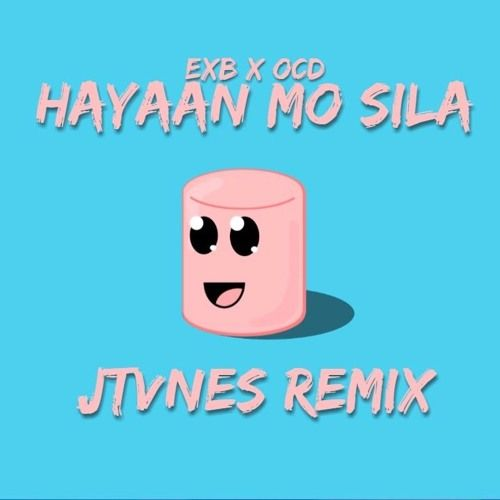 Hayaan Mo Sila - Ex Battalion X O.C Dawgs (JTvnes Remix) by JTvnes ...