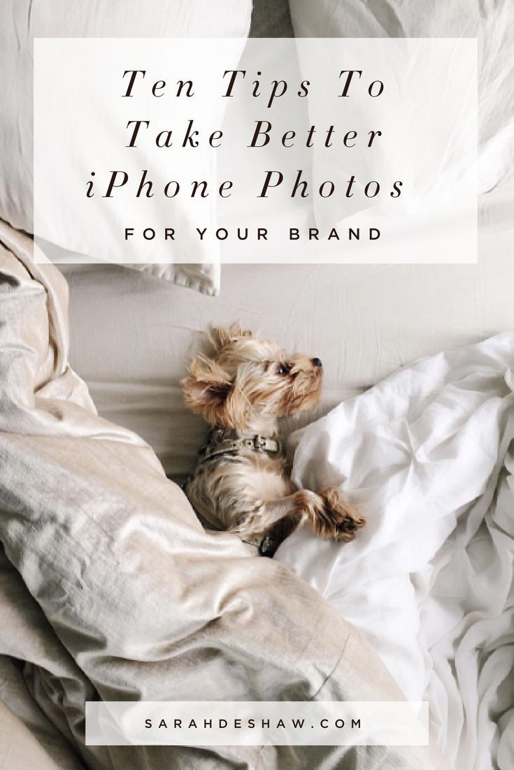10 Tips to Take Better iPhone Photos For Your Brand | How ...