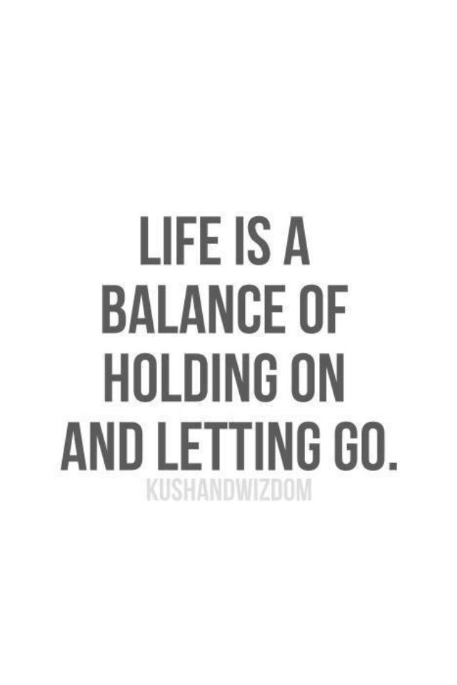 Life Is A Balancing Act I Quote Quotes Love Yourself Quotes