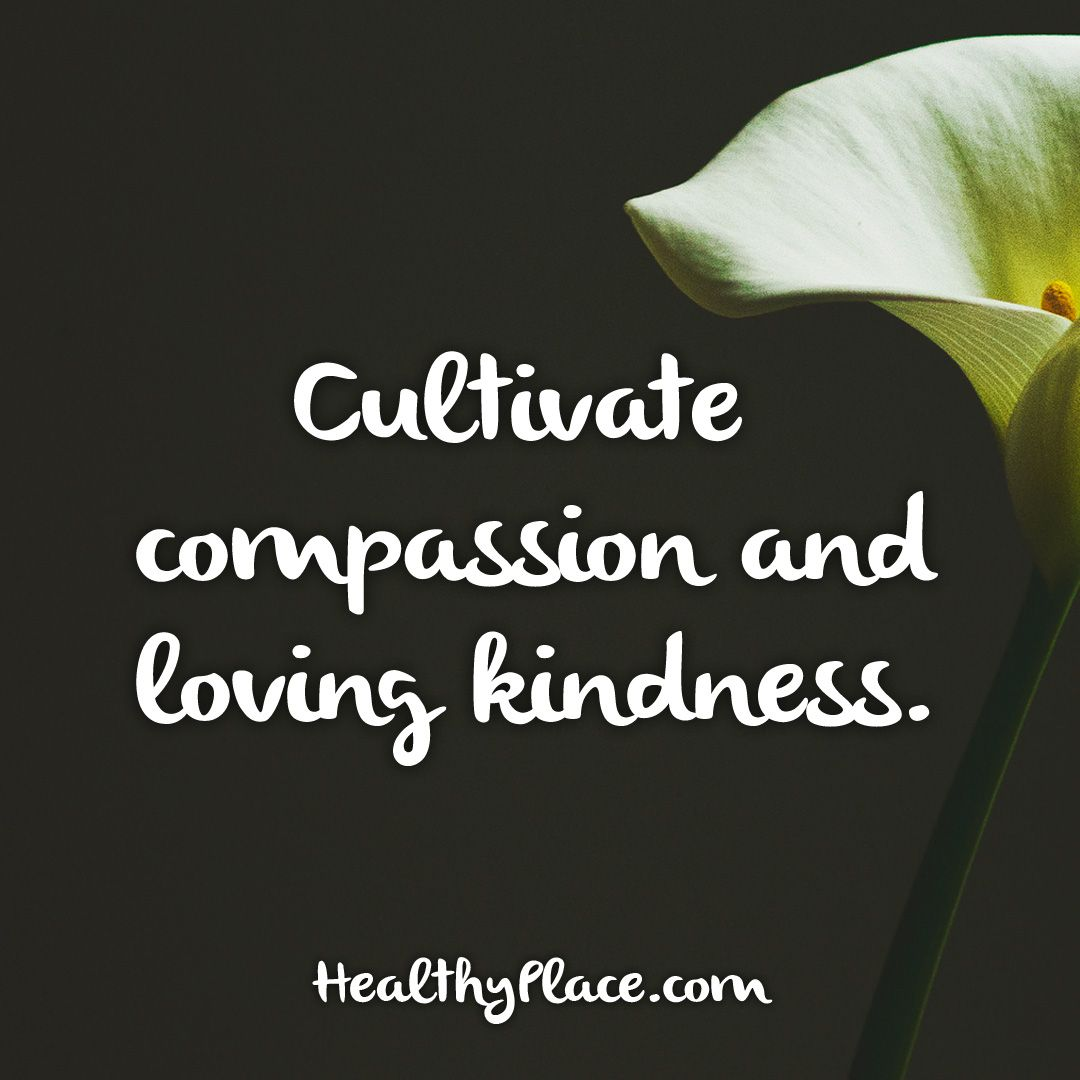 Loving Kindness Quotes Quote Cultivate Compassion And Loving Kindnesswww.healthyplace