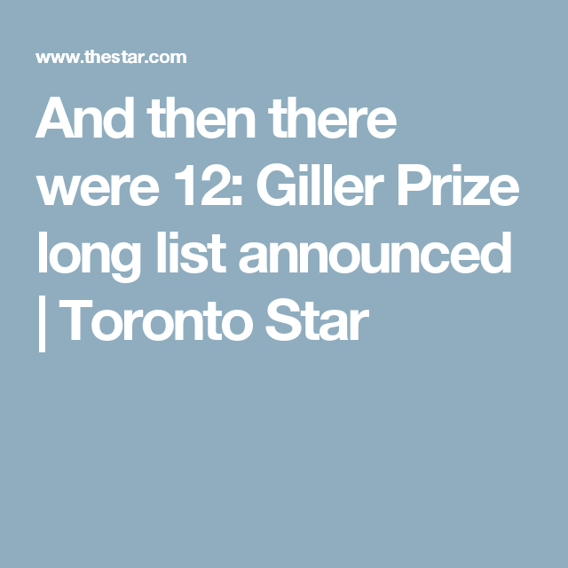 And then there were 12: Giller Prize long list announced   Toronto Star