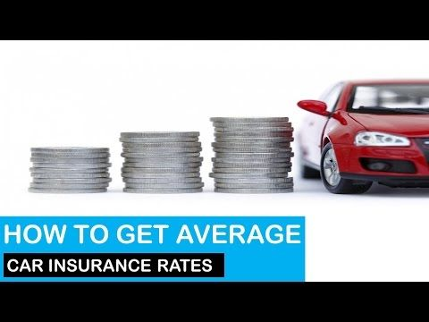 How To Get Average Car Insurance Rates Auto Insurance Tips