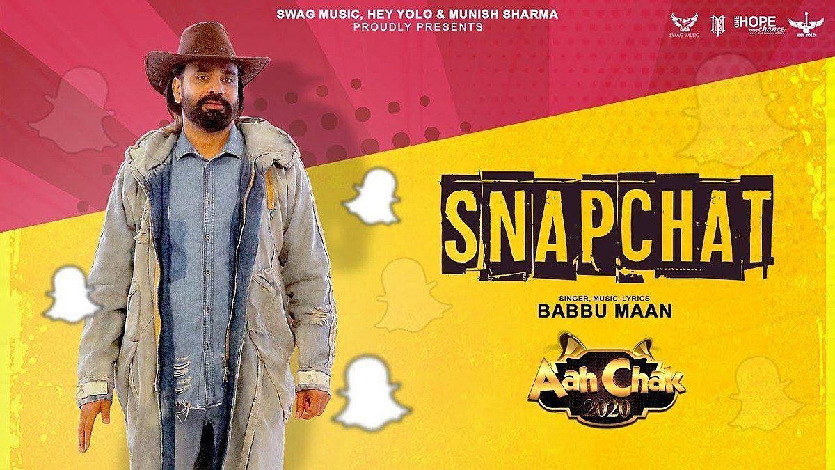Snapchat Lyrics Babbu Maan Aah Chak 2020 In 2020 Song Lyrics Lyrics Snapchat Song
