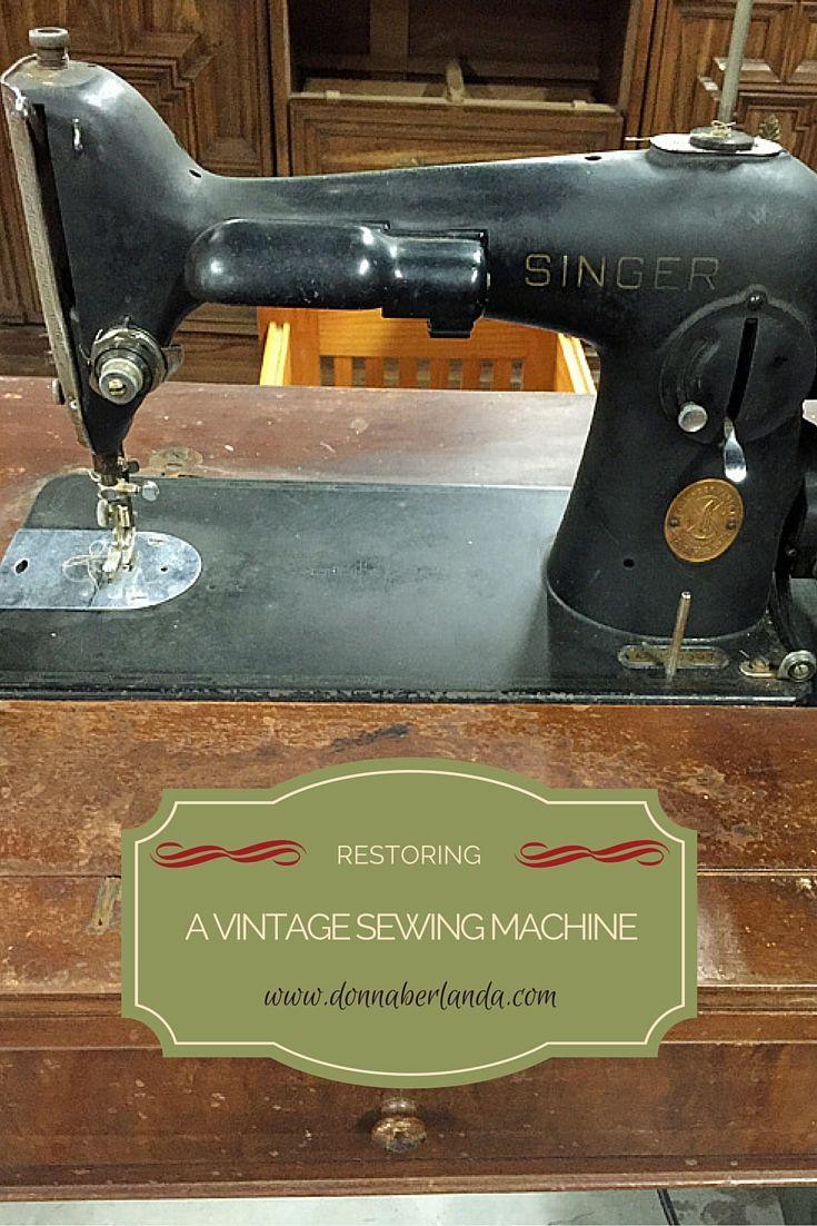 Restoring a Vintage Sewing Machine   Vintage sewing ...