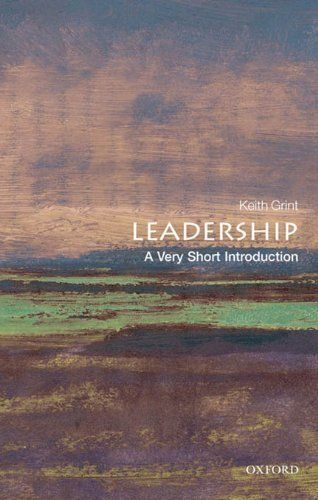 Leadership a very short introduction very short introductions by leadership a very short introduction very short introductions by keith grint http fandeluxe Images