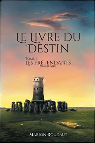 Le Livre Du Destin T1 Les Pretendants Partie 1 Un Roman A