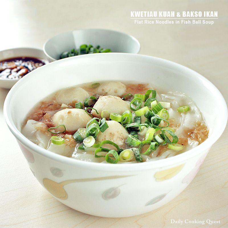 Kwetiau Kuah Dan Bakso Ikan Flat Rice Noodles In Fish Ball Soup Resep Masakan Asia Resep Makanan Resep