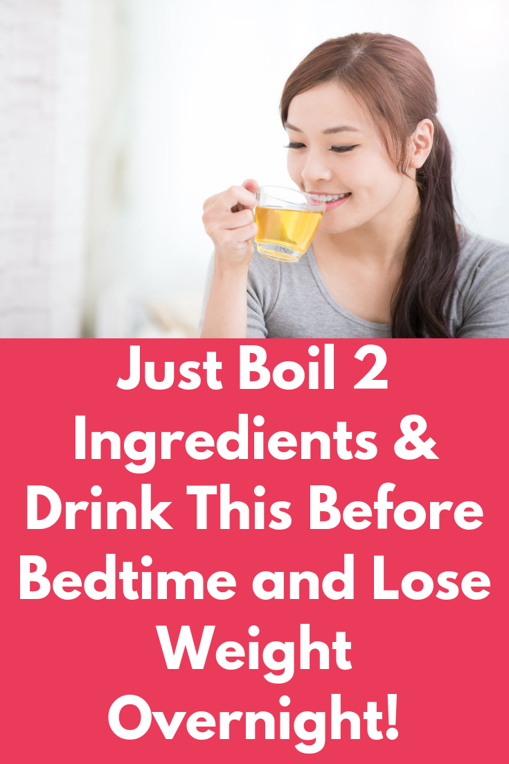 Just Boil 3 Ingredients & Drink This Before Bedtime and Lose ...