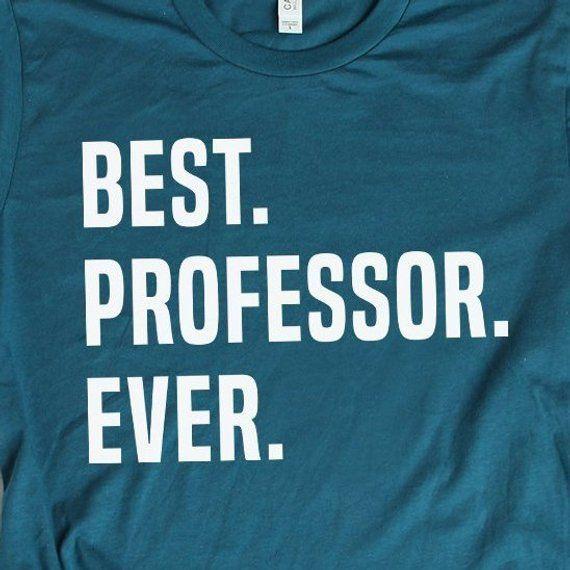 Best Professor Ever Shirt Professor Gift Ideas College