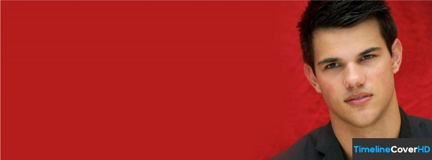 Taylor Lautner 727 Facebook Timeline Cover Facebook Covers - Timeline Cover HD