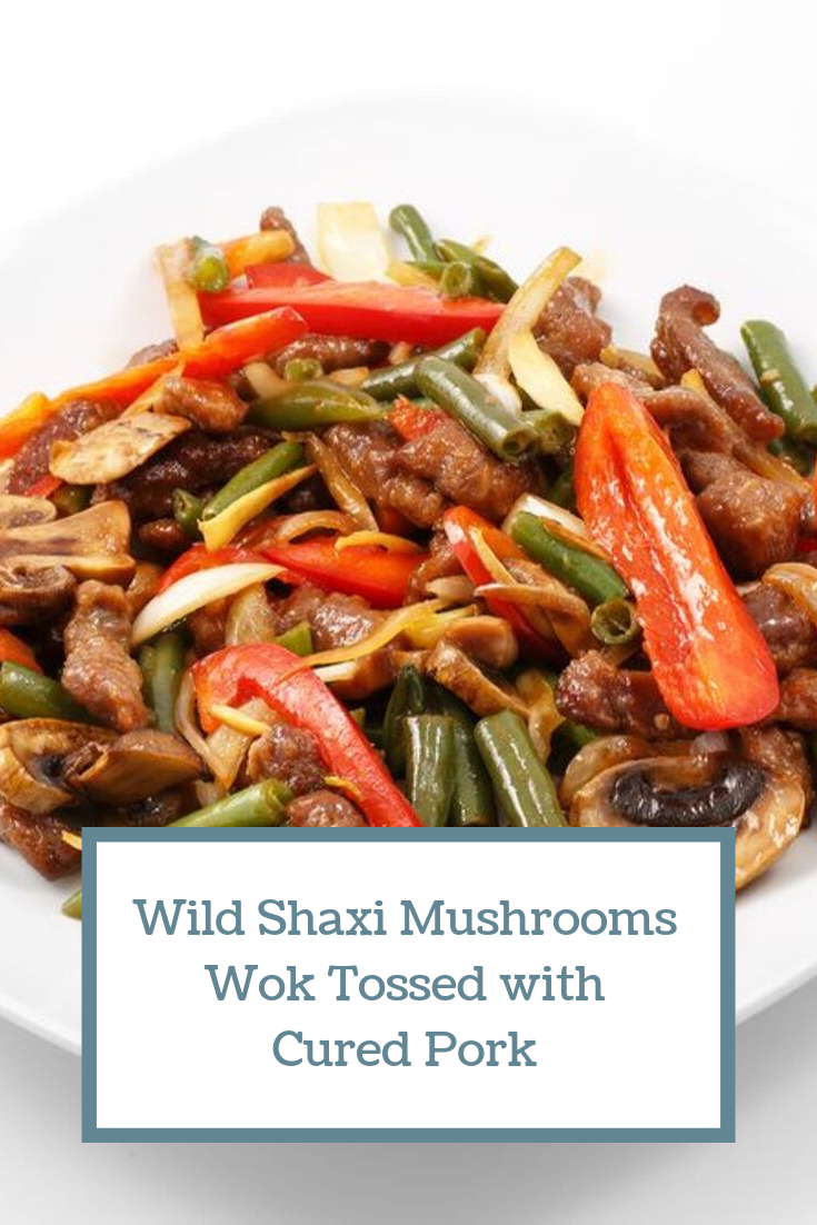 Wild Shaxi Mushrooms Wok Tossed With Cured Pork Mushrooms And Pork Might Be A Perfect Combination For Di Chinese Cooking Wine Pork Mushroom Stuffed Mushrooms