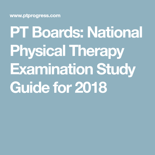 PT Boards: National Physical Therapy Examination Study Guide