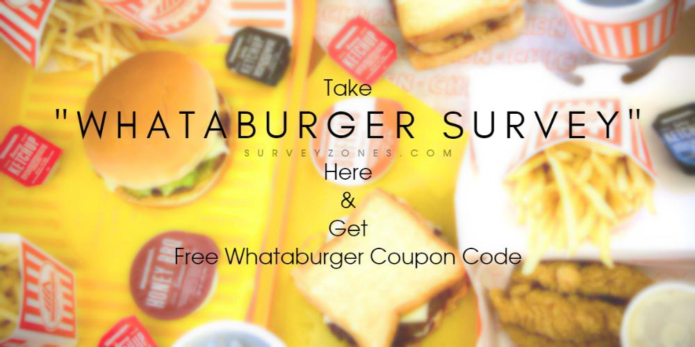 Whataburger Survey Www Whataburgersurvey Com Free Food Coupons Food Coupon Whataburger