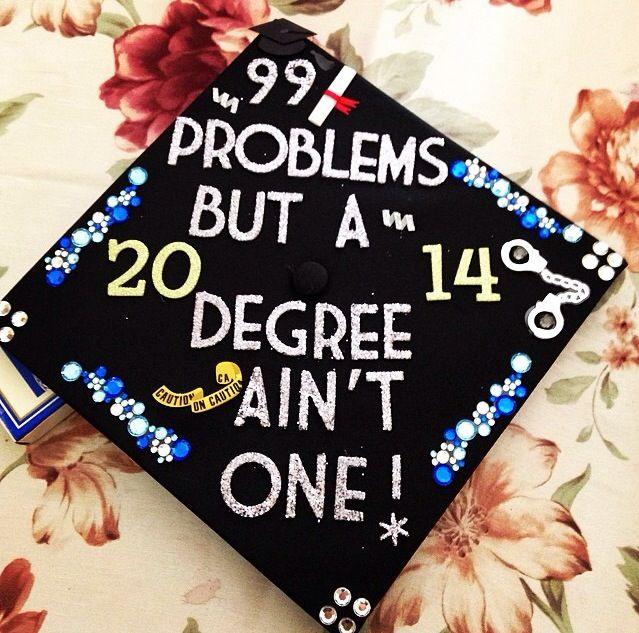 99 problems but a degree ainu0027t one graduation cap Graduation - first class degree
