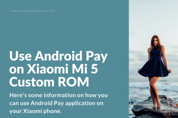 Install Android Pay on Xiaomi with Custom ROM (Lineage