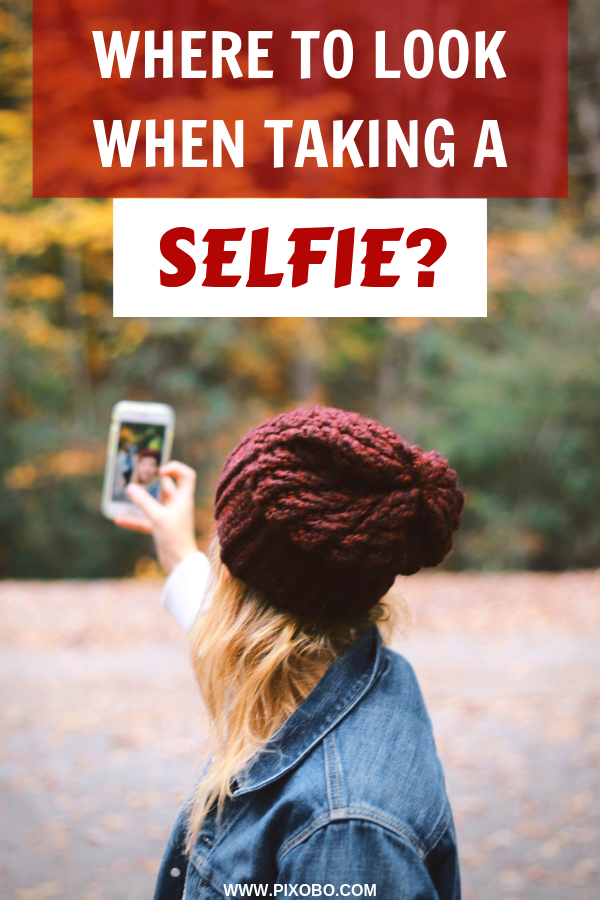 Where To Look When Taking A Selfie Selfie Tips Take That Perfect Selfie