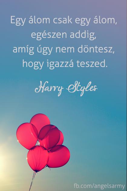 szép idézetek az álmokról Harry Styles gondolata az álmokról. A kép forrása: Angels' Army