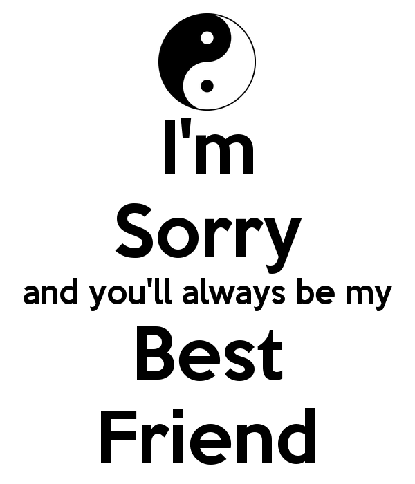 Im Sorry Friend Quotes  QuotesGram | Qutoes | Sorry friend quotes