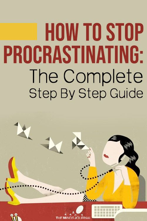 How To Stop Procrastinating? The Complete Step By Step ...