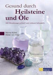 """Andreas Wohlfühlblog: [Buchrezension] """"Gesund durch Heilsteine und Öle"""" ..."""
