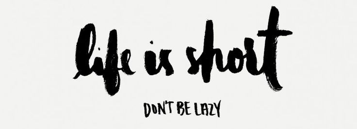 life is short dont be lazy - Google'da Ara