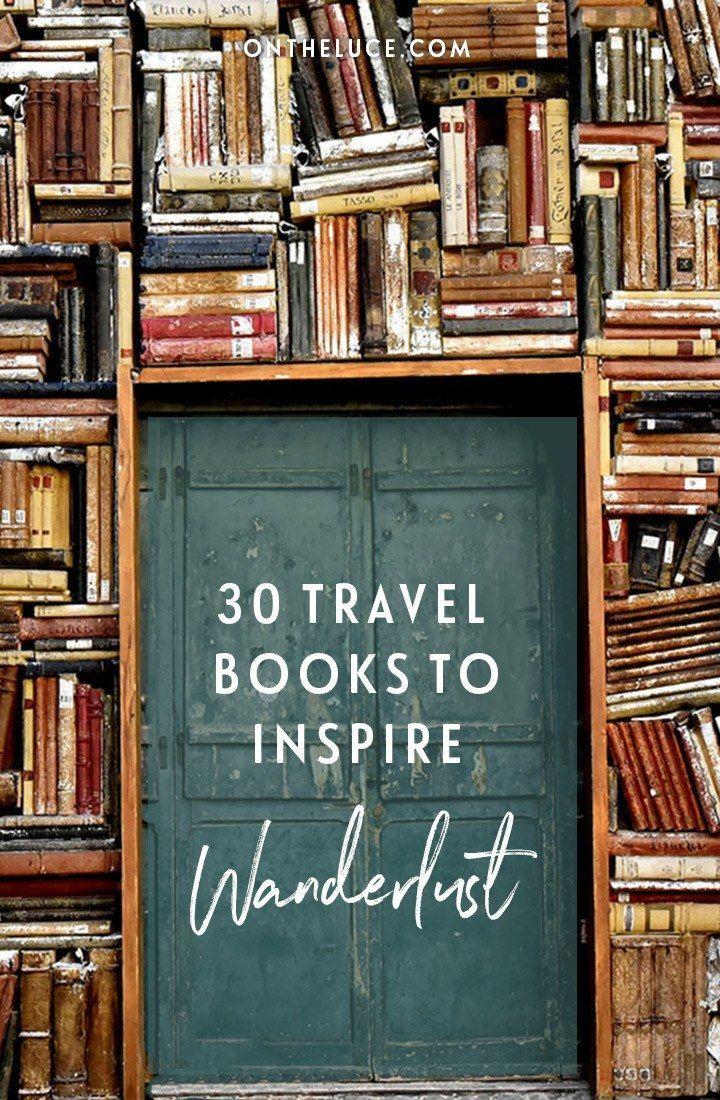 30 wanderlust-inspiring books for travellers – On the Luce travel blog