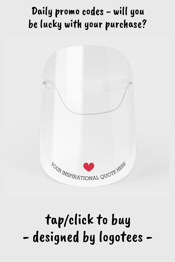 Custom Face Shield With Inspirational Quotes Zazzle Com Face Shield Inspirational Quotes Custom