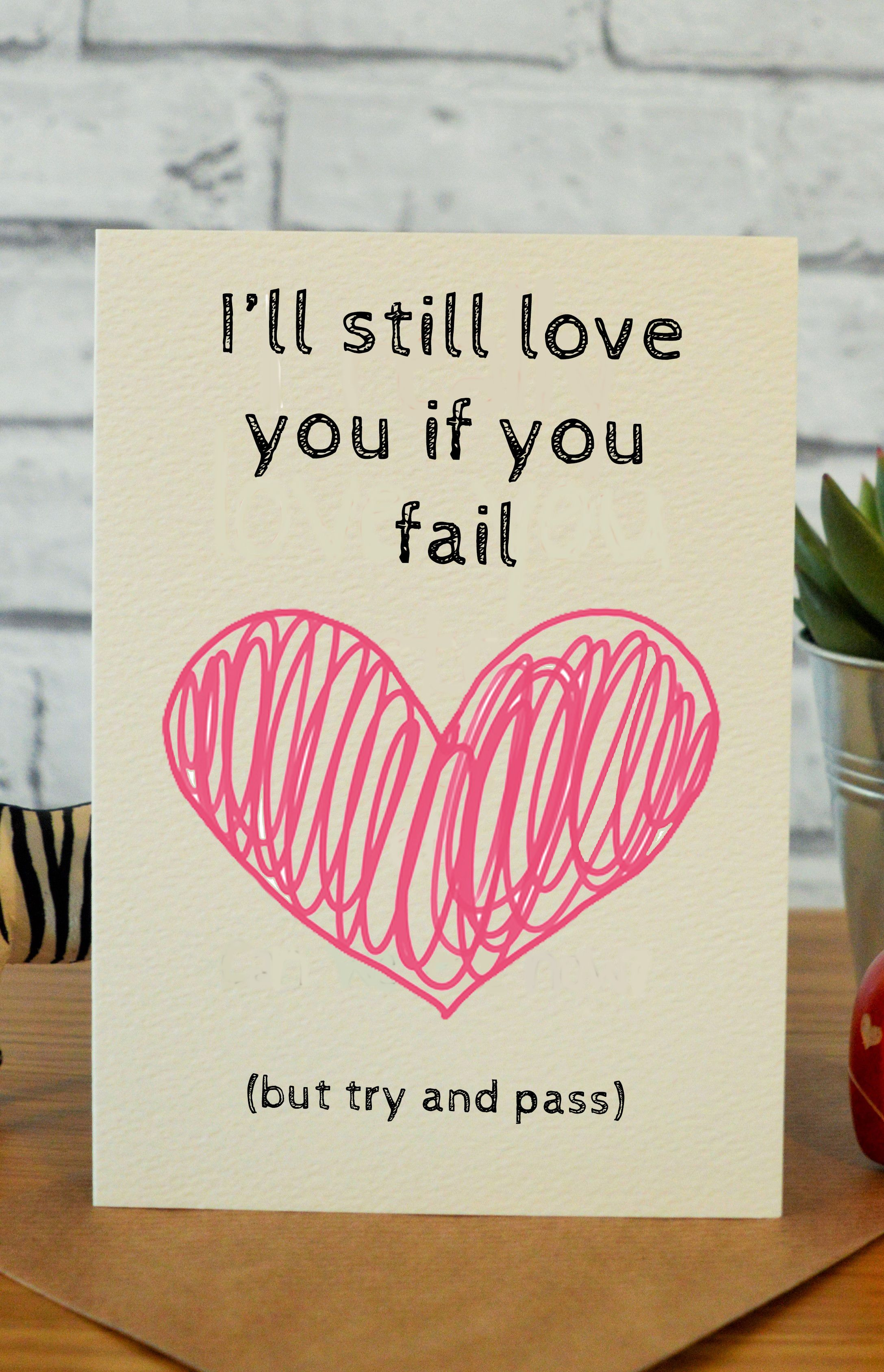 Still love you cards and messages funny good luck cards exam quotes good luck gifts handmade cards hilarious kristyandbryce Images