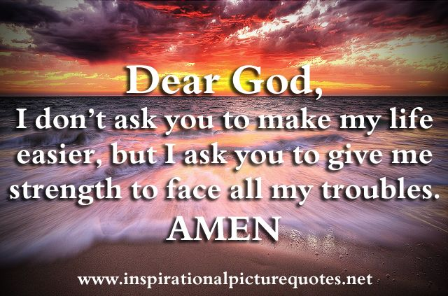 Funny Give Me Strength Quotes Dear God Inspirational Picture