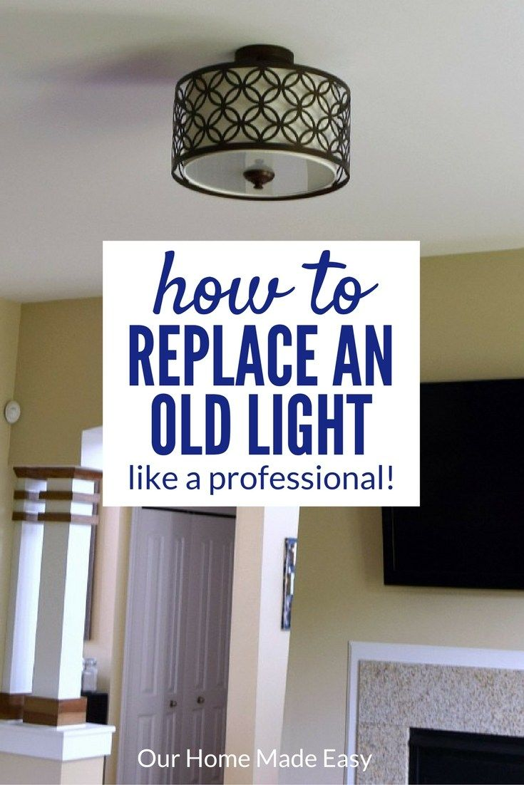 How To Replace An Old Light Like A Pro Home Repairs Diy Home