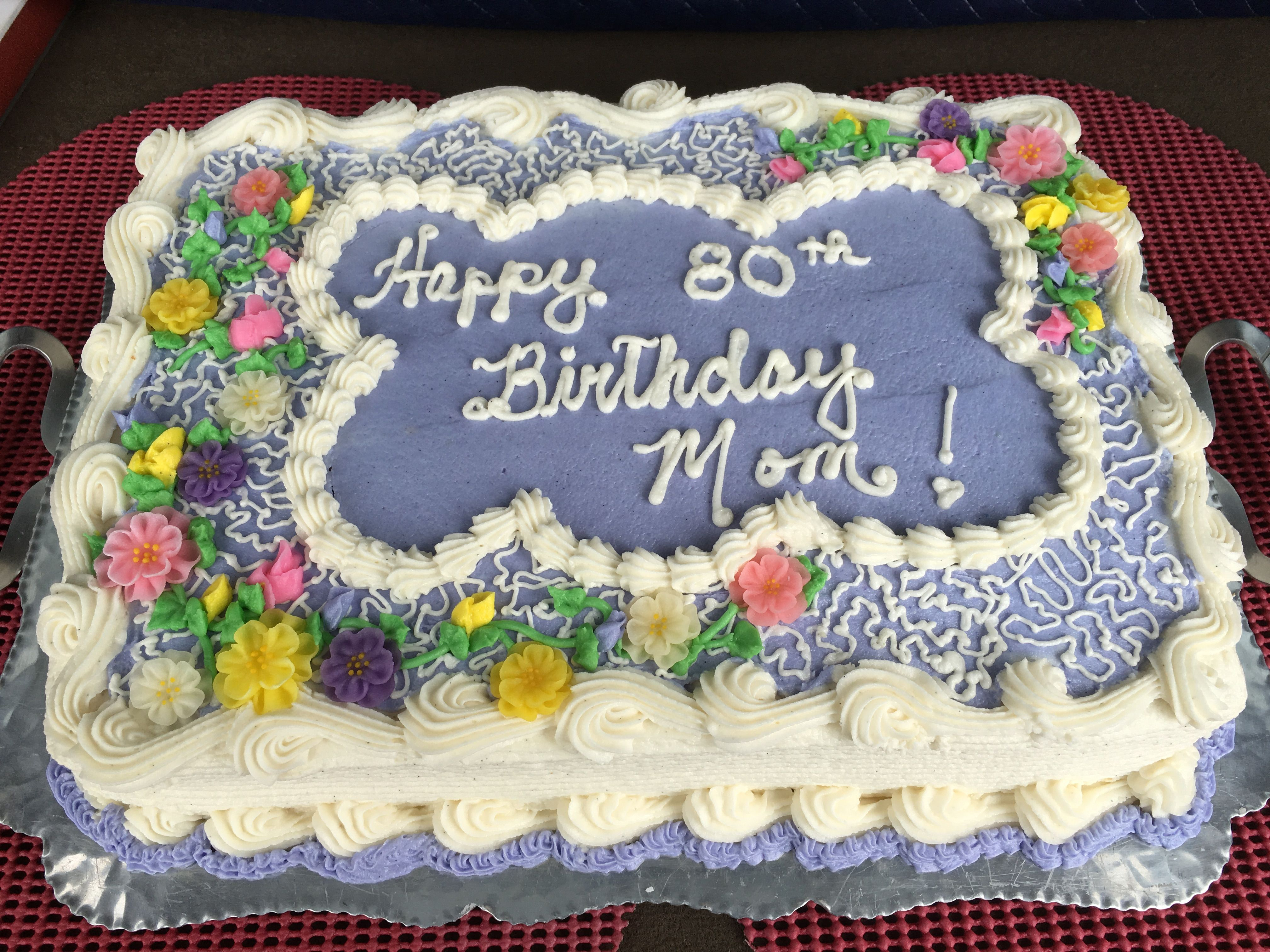 A Special 80th Birthday Sheet Cake For Mom In Her Favorite Colors