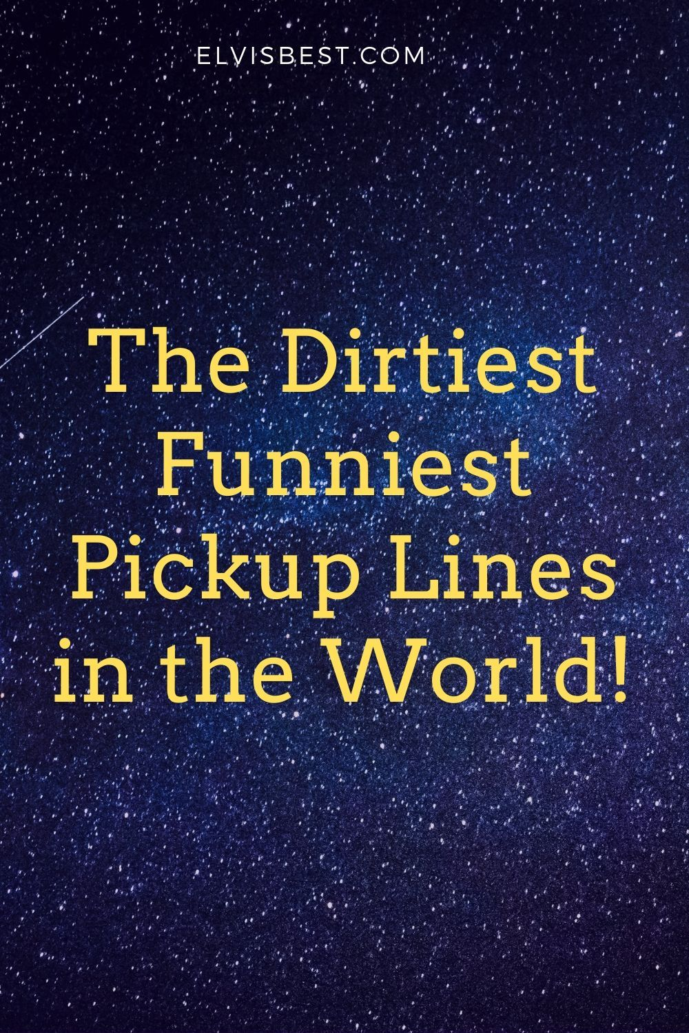The Dirtiest Funniest Pick Up Lines in the World in 2020