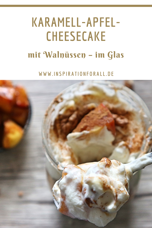 Karamell-Apfel-Cheesecake mit Walnüssen im Glas – Rezept ohne Backen – Leckere Rezepte von inspirationforall.de – einfach, schnell, besonders